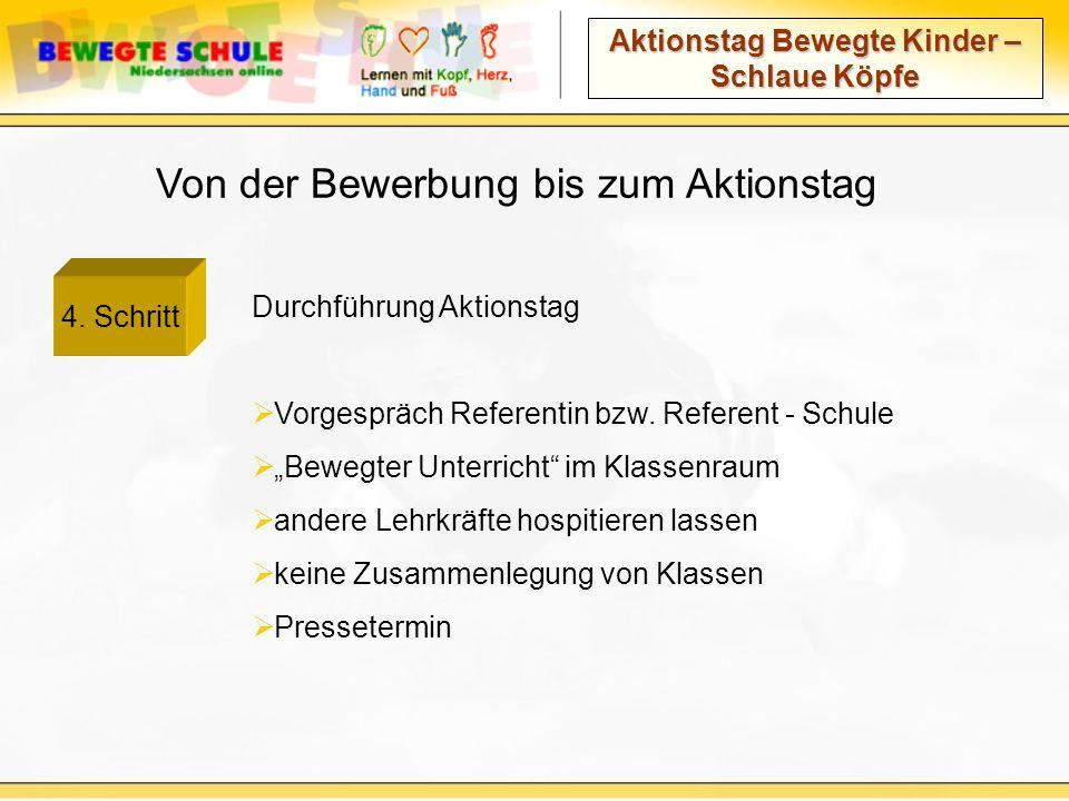 Aktionstag Bewegte Kinder – Schlaue Köpfe Von der Bewerbung bis zum Aktionstag 4.