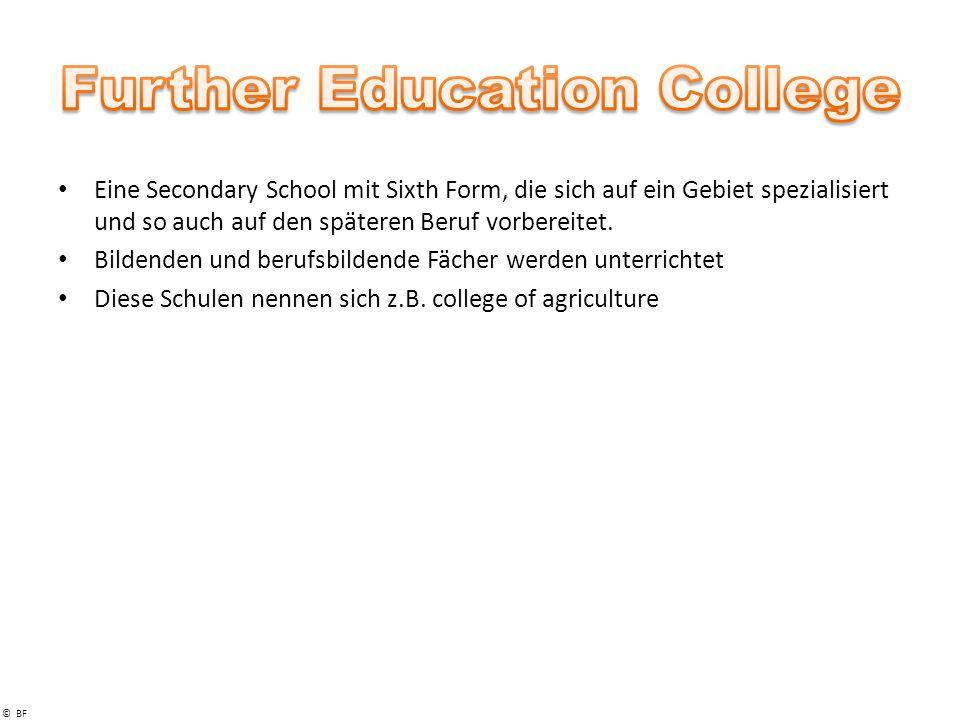 © BF Eine Secondary School mit Sixth Form, die sich auf ein Gebiet spezialisiert und so auch auf den späteren Beruf vorbereitet.
