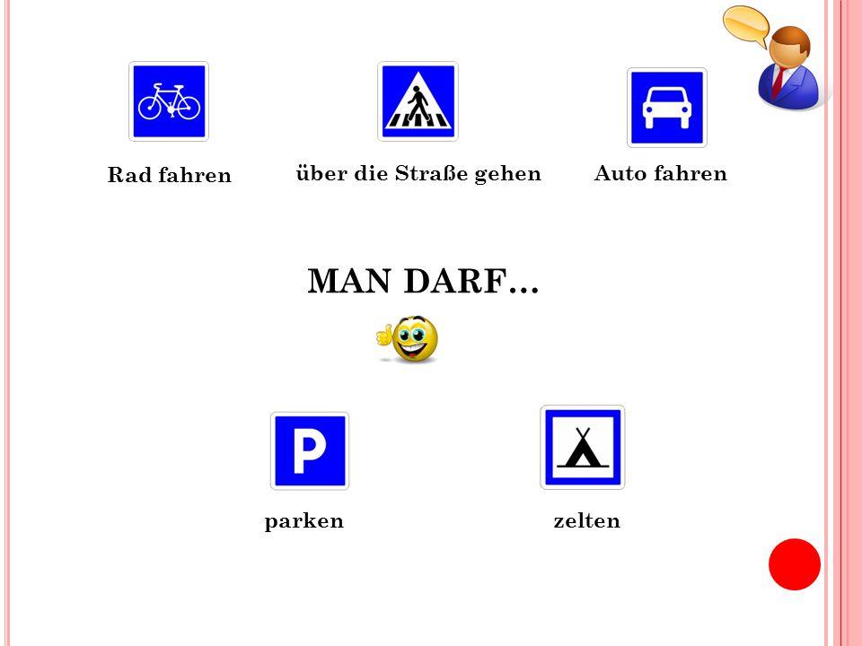 MAN DARF… Rad fahren Auto fahren zelten über die Straße gehen parken