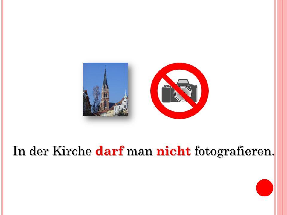 In der Kirche darf man nicht fotografieren.
