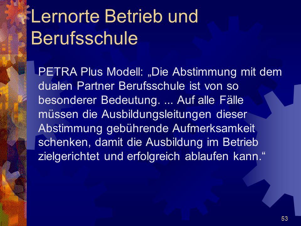 """53 PETRA Plus Modell: """"Die Abstimmung mit dem dualen Partner Berufsschule ist von so besonderer Bedeutung.... Auf alle Fälle müssen die Ausbildungslei"""