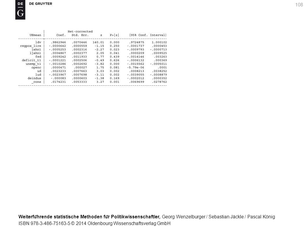 Weiterfu ̈ hrende statistische Methoden fu ̈ r Politikwissenschaftler, Georg Wenzelburger / Sebastian Jäckle / Pascal König ISBN 978-3-486-75163-5 © 2014 Oldenbourg Wissenschaftsverlag GmbH 108