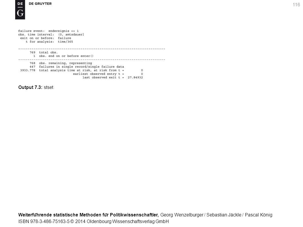 Weiterfu ̈ hrende statistische Methoden fu ̈ r Politikwissenschaftler, Georg Wenzelburger / Sebastian Jäckle / Pascal König ISBN 978-3-486-75163-5 © 2014 Oldenbourg Wissenschaftsverlag GmbH 116 Output 7.3: stset