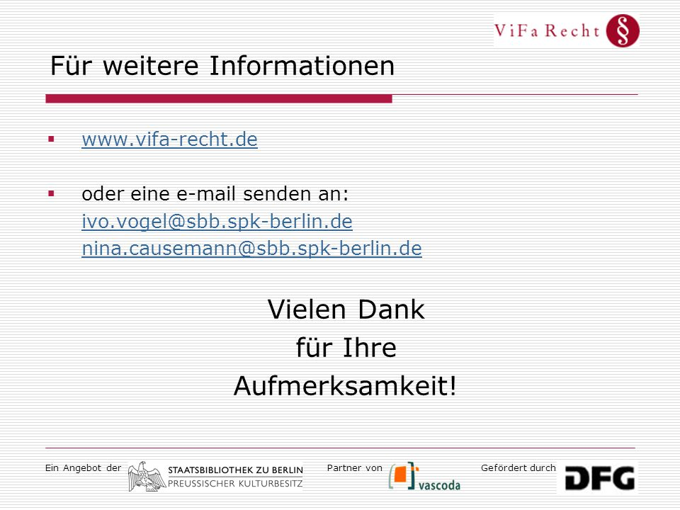 Ein Angebot derGefördert durchPartner von Für weitere Informationen  www.vifa-recht.de www.vifa-recht.de  oder eine e-mail senden an: ivo.vogel@sbb.