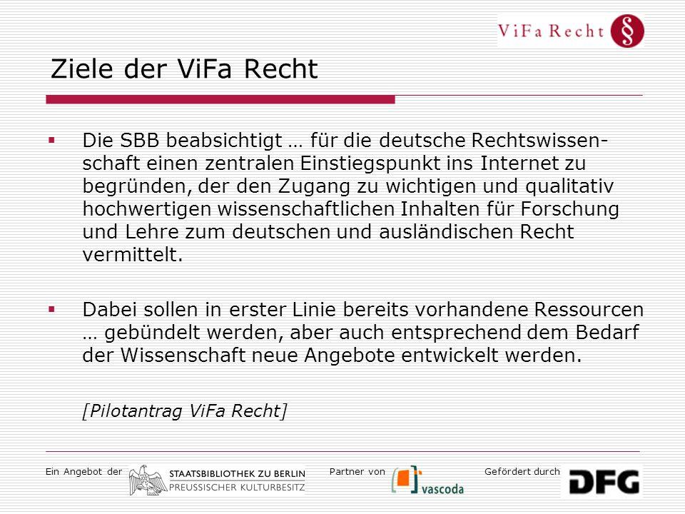 Ein Angebot derGefördert durchPartner von Ziele der ViFa Recht  Die SBB beabsichtigt … für die deutsche Rechtswissen- schaft einen zentralen Einstieg