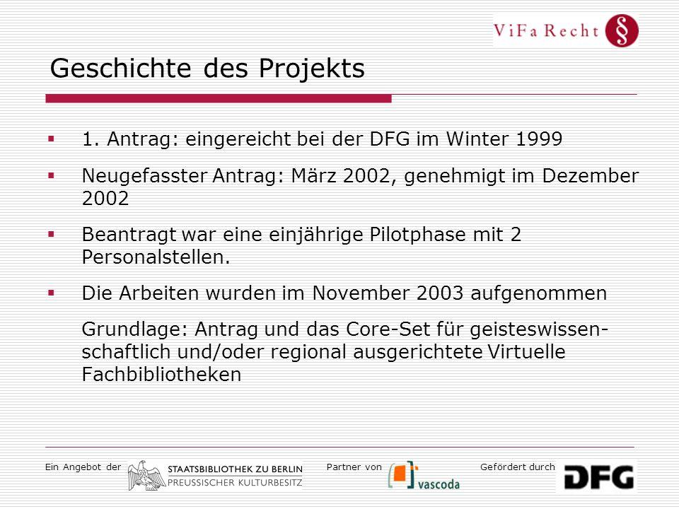 Ein Angebot derGefördert durchPartner von Geschichte des Projekts  1. Antrag: eingereicht bei der DFG im Winter 1999  Neugefasster Antrag: März 2002
