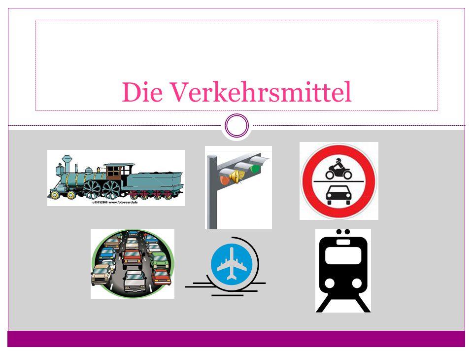 Neue Medien-Einsatz im FSU Thema: Verkehrsmittel – Wortschatzarbeit Zielgruppe: Erwachsenen ab 16 Jahre alt. Übungentypen: 1.Zuordnen (Bild – Wort) :E