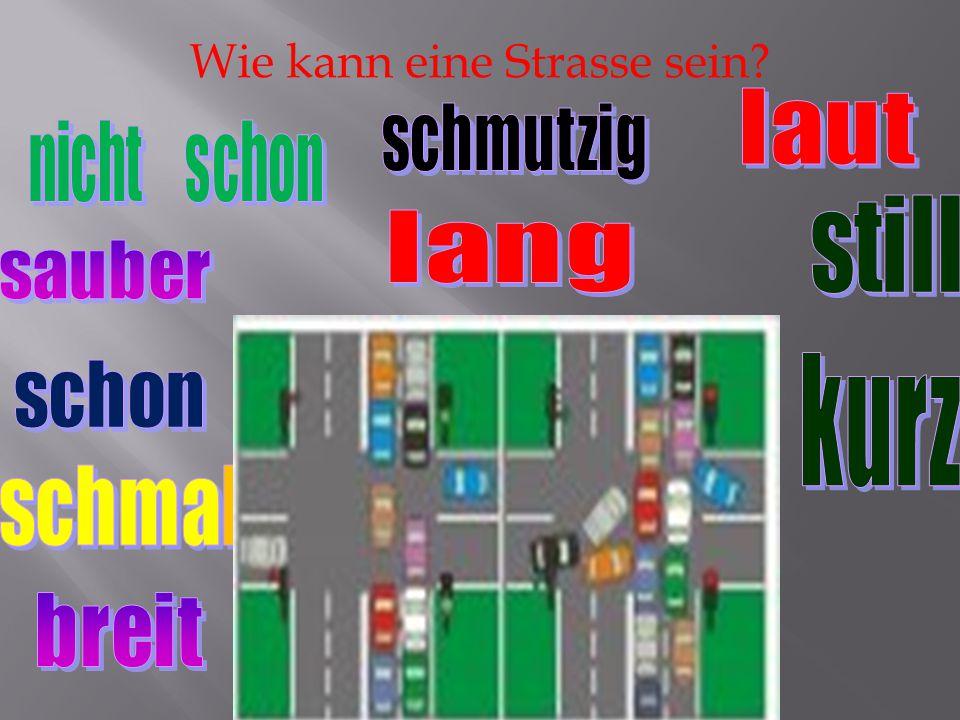 Wie kann der Strassenverkehr sein?