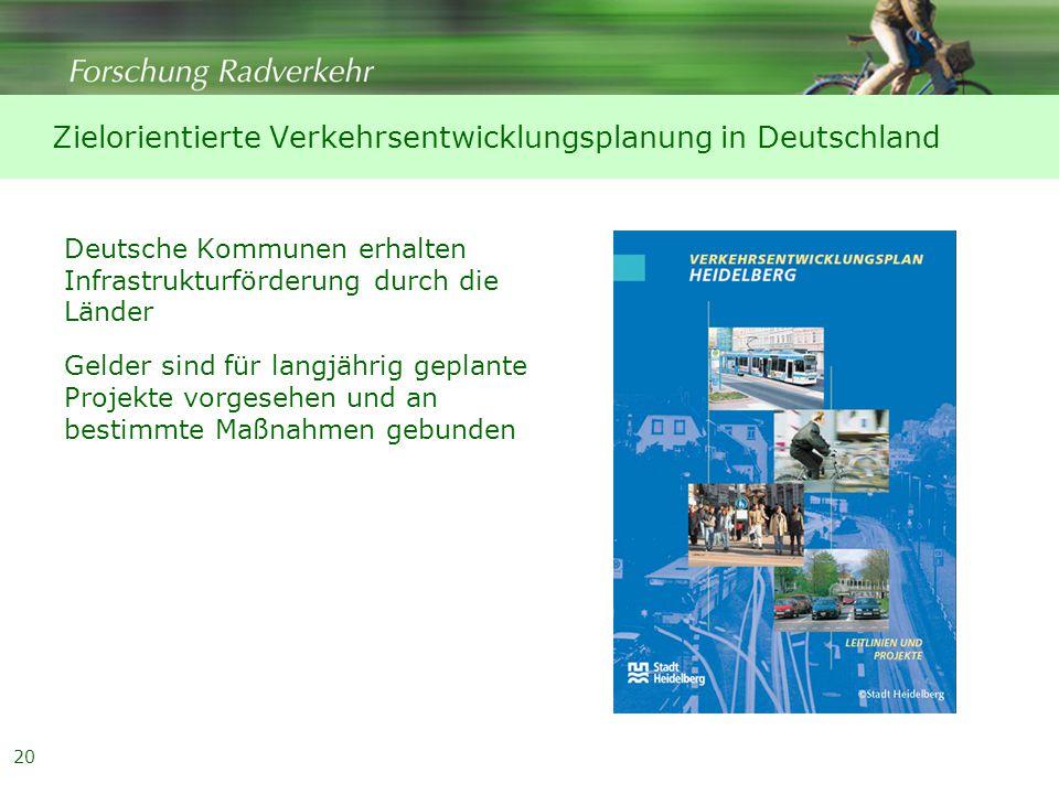 20 Deutsche Kommunen erhalten Infrastrukturförderung durch die Länder Gelder sind für langjährig geplante Projekte vorgesehen und an bestimmte Maßnahmen gebunden Zielorientierte Verkehrsentwicklungsplanung in Deutschland