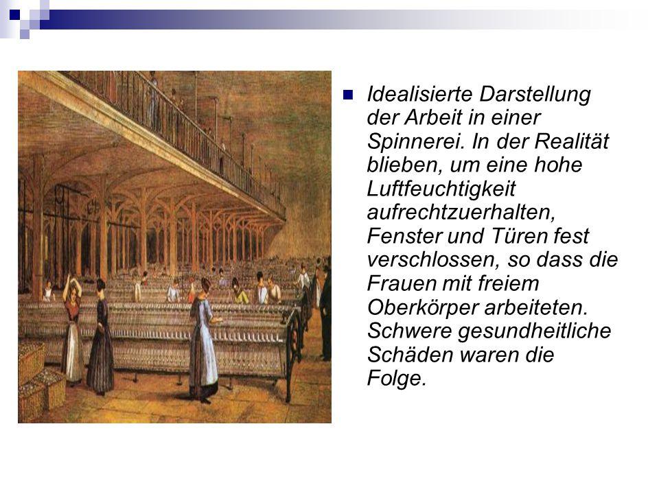 Idealisierte Darstellung der Arbeit in einer Spinnerei. In der Realität blieben, um eine hohe Luftfeuchtigkeit aufrechtzuerhalten, Fenster und Türen f