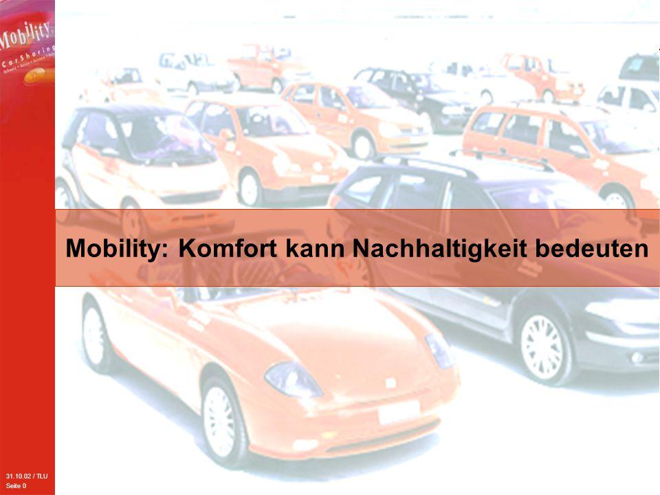 31.10.02 / TLU Seite 0 Mobility: Komfort kann Nachhaltigkeit bedeuten