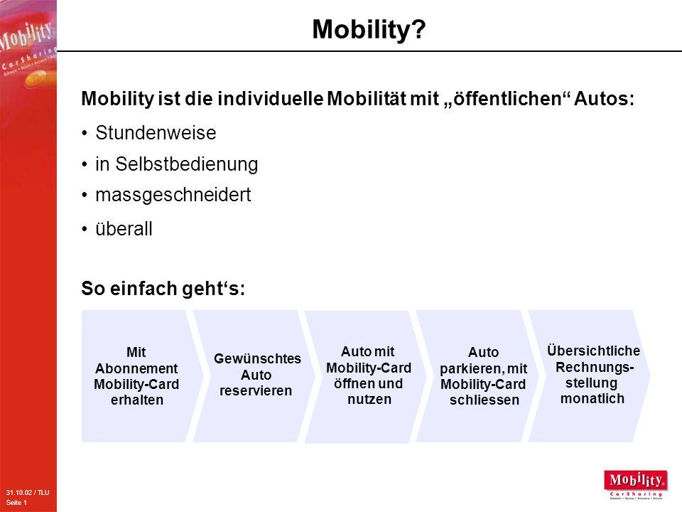 """31.10.02 / TLU Seite 1 Mobility? Mobility ist die individuelle Mobilität mit """"öffentlichen"""" Autos: So einfach geht's: Mit Abonnement Mobility-Card erh"""