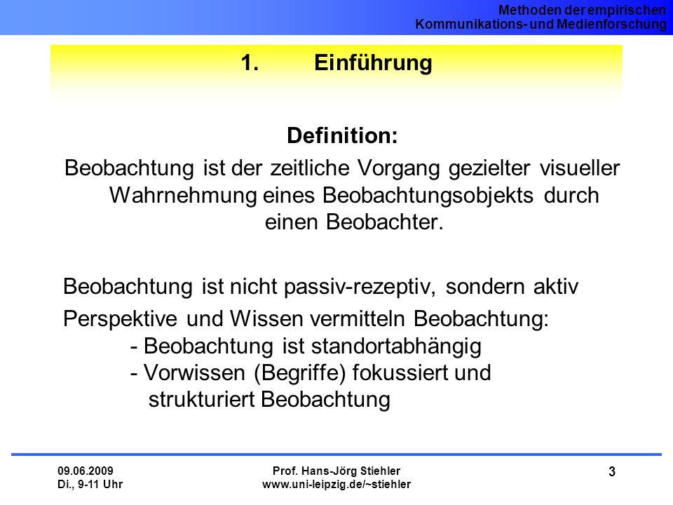 Methoden der empirischen Kommunikations- und Medienforschung 09.06.2009 Di., 9-11 Uhr Prof. Hans-Jörg Stiehler www.uni-leipzig.de/~stiehler 3 1. Einfü