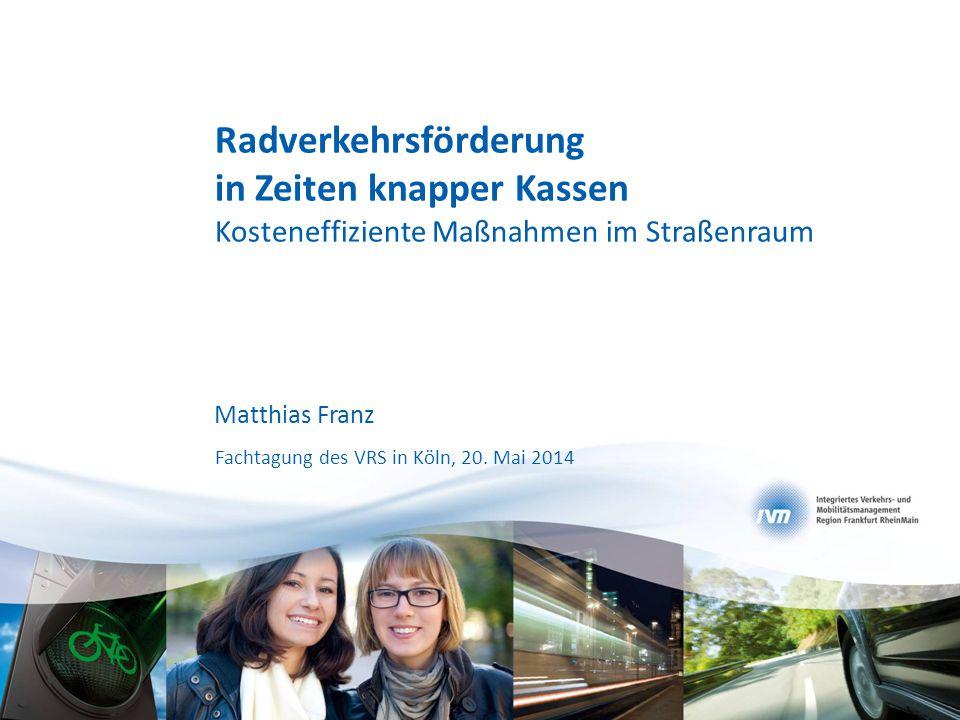 Räume gerecht aufteilen Kosteneffiziente Maßnahmen zur Förderung des Radverkehrs Mehr Raum für den Radverkehr Raum für Radverkehr auch auf Hauptverkehrsstraßen ohne unverträgliche Kapazitätseinbußen für den Kfz-Verkehr Karlsruhe Frankfurt am Main [5][6]