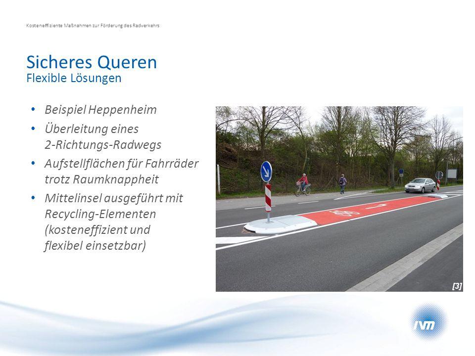 Sicheres Queren Kosteneffiziente Maßnahmen zur Förderung des Radverkehrs Flexible Lösungen Beispiel Heppenheim Überleitung eines 2-Richtungs-Radwegs A