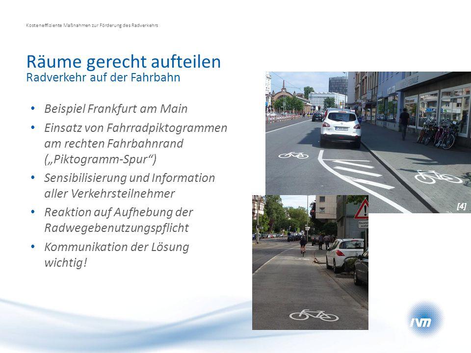 Räume gerecht aufteilen Kosteneffiziente Maßnahmen zur Förderung des Radverkehrs Radverkehr auf der Fahrbahn Beispiel Frankfurt am Main Einsatz von Fa