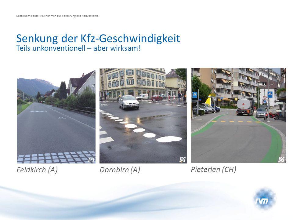 Senkung der Kfz-Geschwindigkeit Kosteneffiziente Maßnahmen zur Förderung des Radverkehrs Teils unkonventionell – aber wirksam! Feldkirch (A) Dornbirn