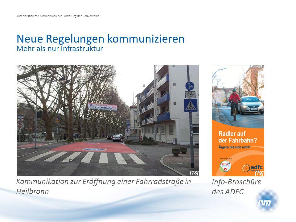 Neue Regelungen kommunizieren Kosteneffiziente Maßnahmen zur Förderung des Radverkehrs Mehr als nur Infrastruktur Kommunikation zur Eröffnung einer Fa