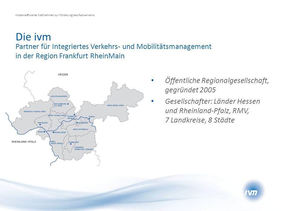 Öffentliche Regionalgesellschaft, gegründet 2005 Gesellschafter: Länder Hessen und Rheinland-Pfalz, RMV, 7 Landkreise, 8 Städte Partner für Integriert