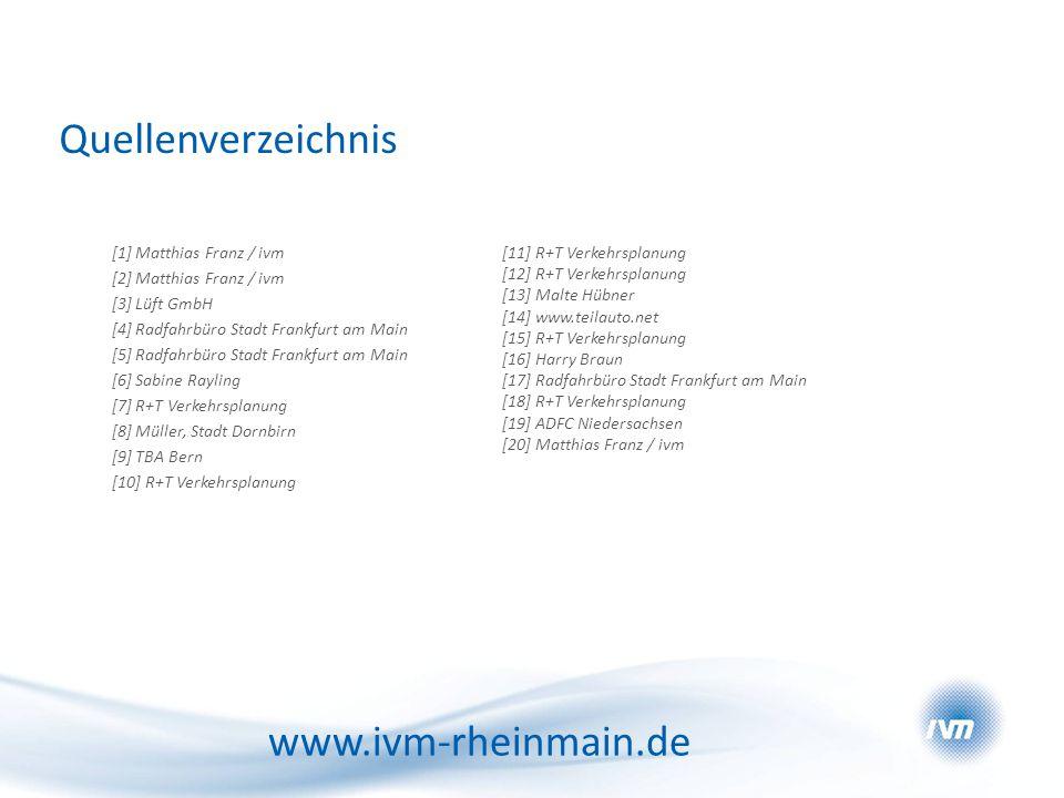Quellenverzeichnis [1] Matthias Franz / ivm [2] Matthias Franz / ivm [3] Lüft GmbH [4] Radfahrbüro Stadt Frankfurt am Main [5] Radfahrbüro Stadt Frank