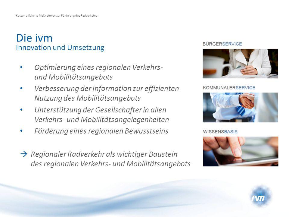 Optimierung eines regionalen Verkehrs- und Mobilitätsangebots Verbesserung der Information zur effizienten Nutzung des Mobilitätsangebots Unterstützun