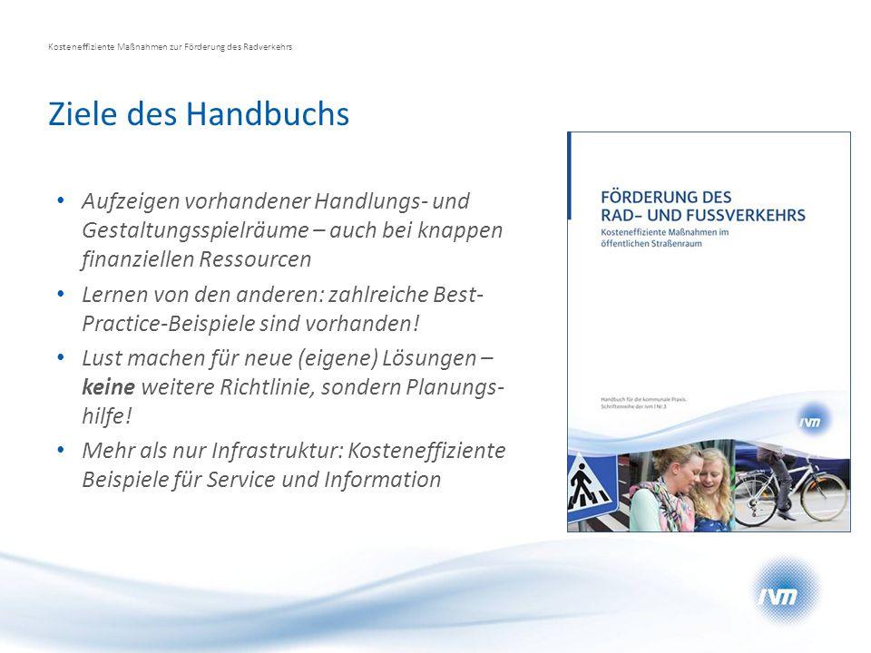 Ziele des Handbuchs Aufzeigen vorhandener Handlungs- und Gestaltungsspielräume – auch bei knappen finanziellen Ressourcen Lernen von den anderen: zahl