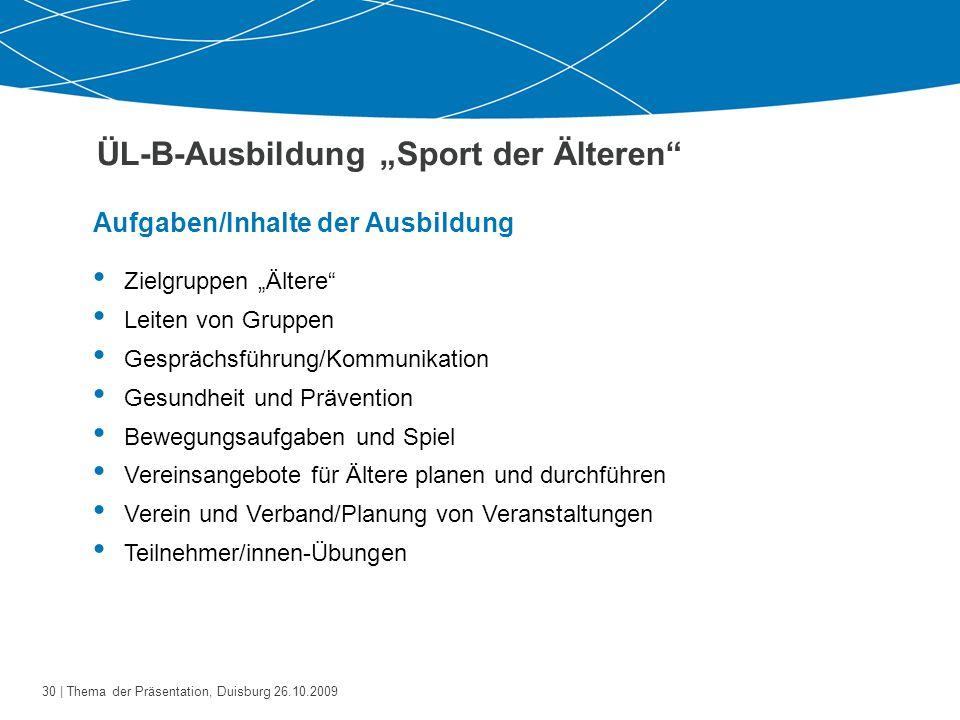31   Thema der Präsentation, Duisburg 26.10.2009 Allgemeine Öffentlichkeitsarbeit Ein positives Bild von Bewegung und Sport bei Älteren aufbauen.