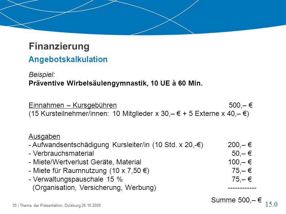 36   Thema der Präsentation, Duisburg 26.10.2009 Finanzierung Besonderheiten Kurssystem Evtl.
