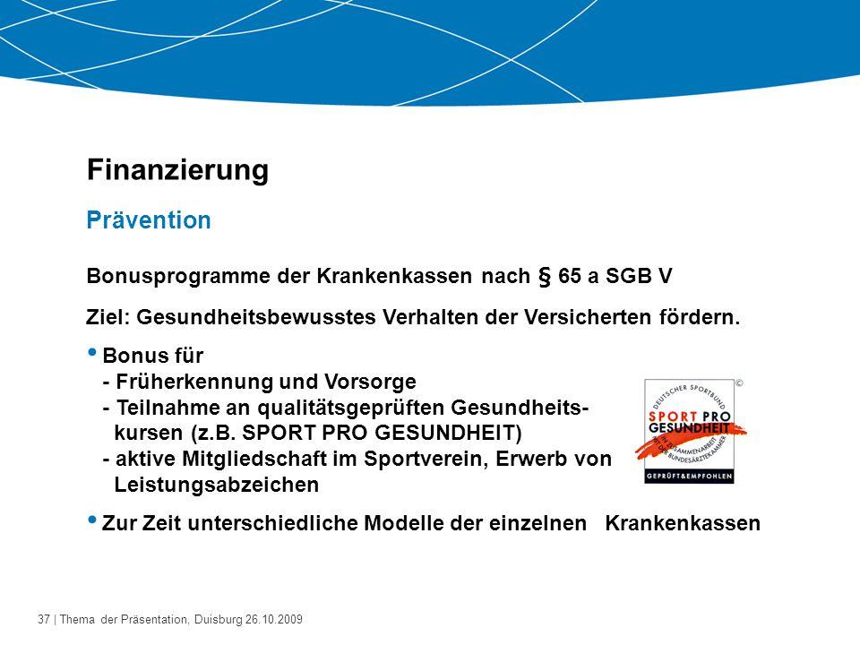 38   Thema der Präsentation, Duisburg 26.10.2009 Finanzierung Rahmenvereinbarung über den Rehabilitationssport und das Funktionstraining auf der Grundlage des § 44 SGB IX Ärztliche Verordnung einer festgelegten Anzahl von Übungsveranstaltungen (Übungseinheiten = ÜE) - Indikationsspezifischer Rehabilitationssport (z.B.