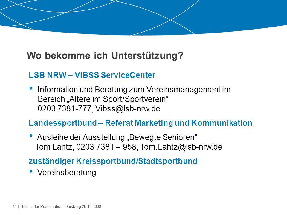 45   Thema der Präsentation, Duisburg 26.10.2009 Informations- und Beratungsangebote nutzen.