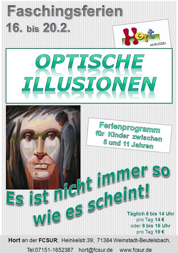 Täglich 8 bis 14 Uhr pro Tag 14 € oder 8 bis 16 Uhr pro Tag 19 € Hort an der FCSUR; Heinkelstr.39; 71384 Weinstadt-Beutelsbach, Tel:07151-1652387 hort@fcsur.de www.fcsur.de