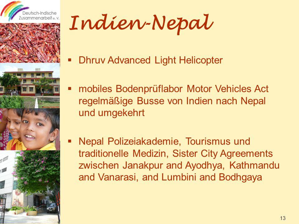 Indien-Nepal  Dhruv Advanced Light Helicopter  mobiles Bodenprüflabor Motor Vehicles Act regelmäßige Busse von Indien nach Nepal und umgekehrt  Nepal Polizeiakademie, Tourismus und traditionelle Medizin, Sister City Agreements zwischen Janakpur and Ayodhya, Kathmandu and Vanarasi, and Lumbini and Bodhgaya 13