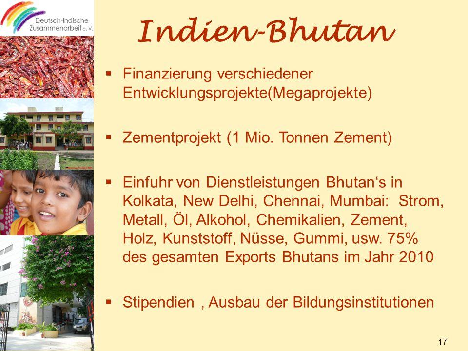 Indien-Bhutan  Finanzierung verschiedener Entwicklungsprojekte(Megaprojekte)  Zementprojekt (1 Mio.