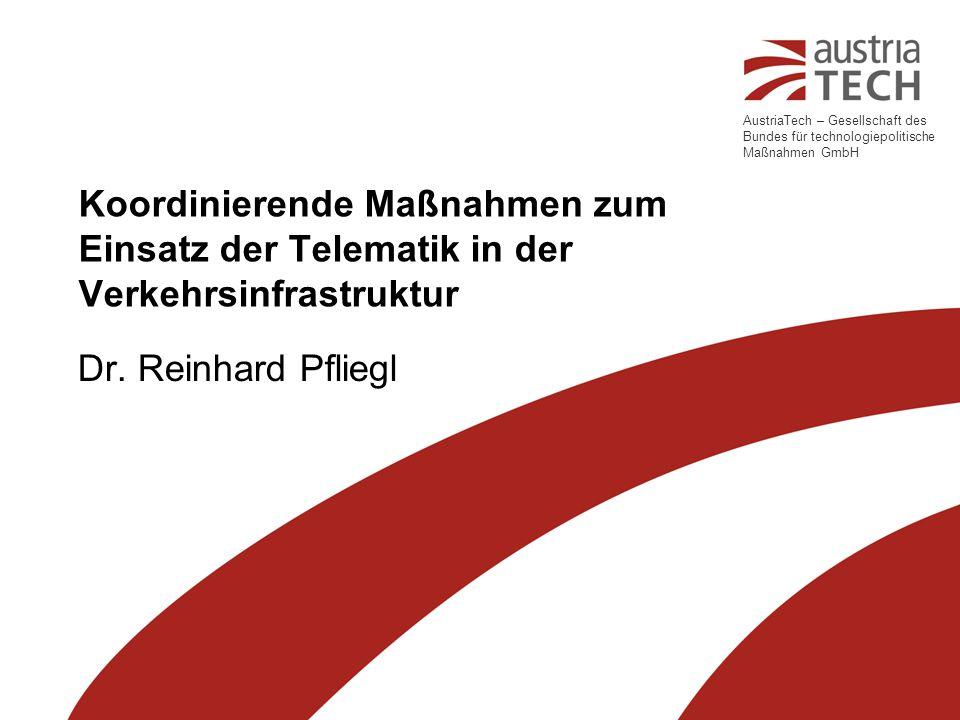 Telematik in der Verkehrsinfrastruktur Dr. Reinhard Pfliegl   8.3.2006 Zusammenfassung