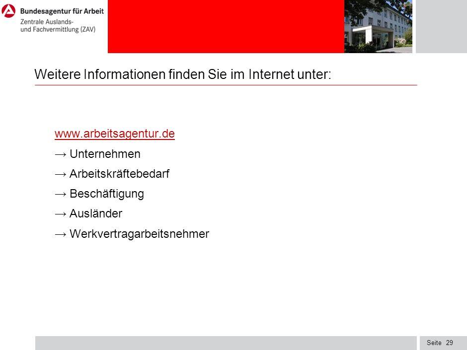 Seite29 Weitere Informationen finden Sie im Internet unter: www.arbeitsagentur.de → Unternehmen → Arbeitskräftebedarf → Beschäftigung → Ausländer → Werkvertragarbeitsnehmer