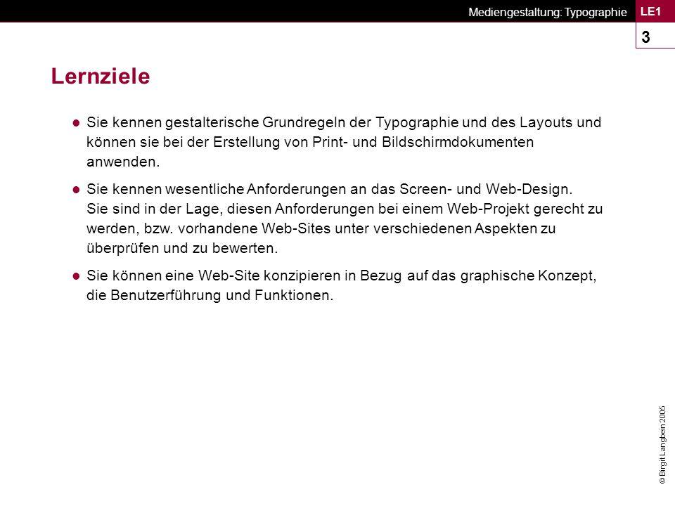 © Birgit Langbein 2005 Mediengestaltung: Typographie LE1 24 Um 400: Unziale als Buchschrift, Römische Kursiv als Schreibschrift  Unzial-Schriften, vom 4.