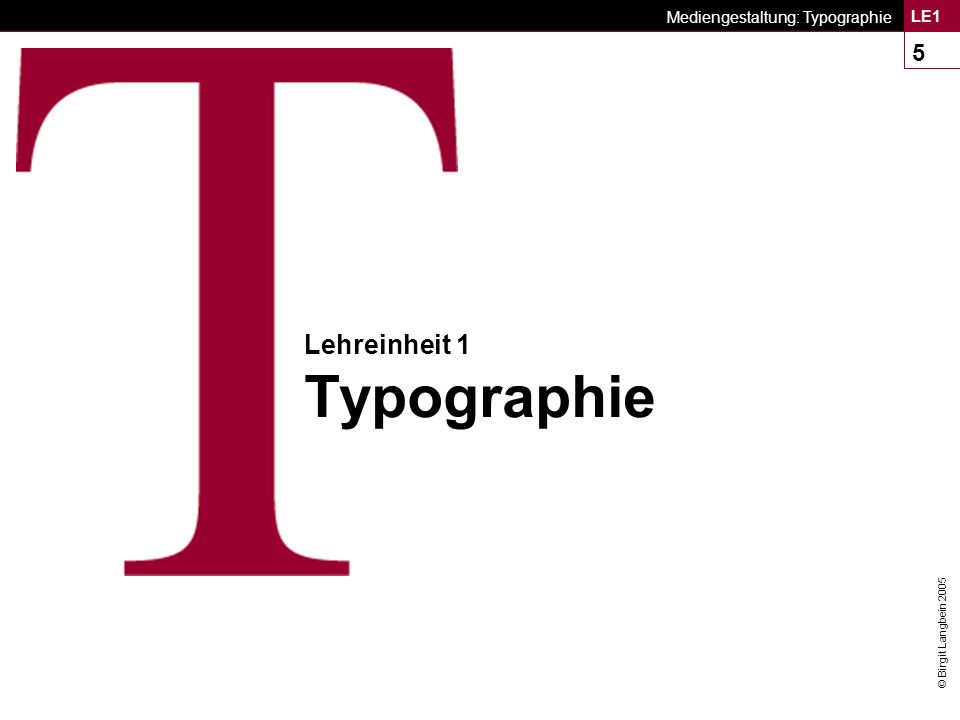 © Birgit Langbein 2005 Mediengestaltung: Typographie LE1 56 Verwenden von Schriften Schrift unterschiedlicher Schriftarten mischen