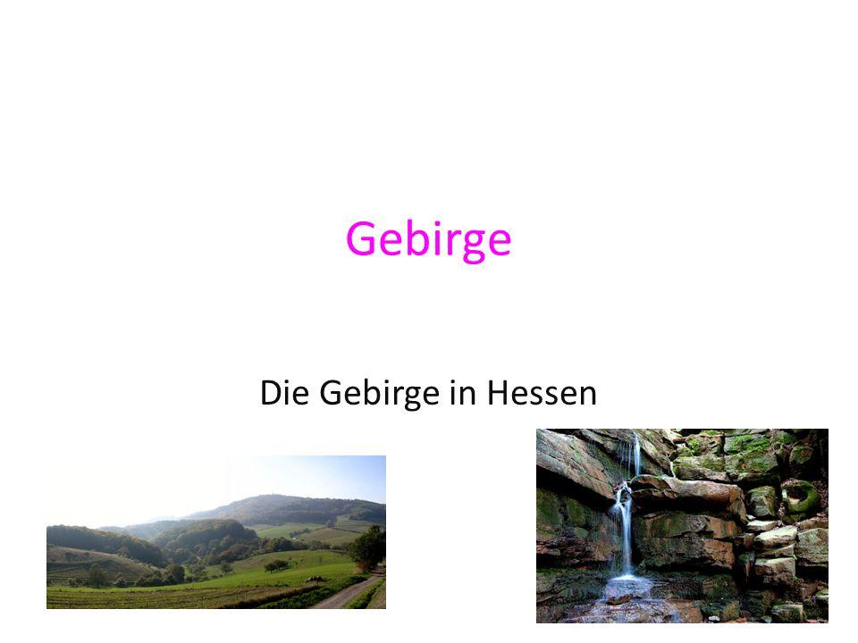 Gebirge Die Gebirge in Hessen