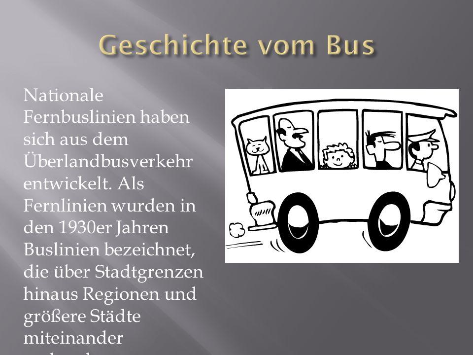Nationale Fernbuslinien haben sich aus dem Überlandbusverkehr entwickelt.