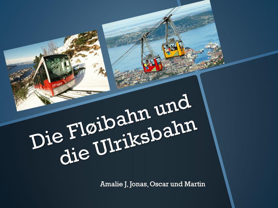 Die Fløibahn und die Ulriksbahn Amalie J, Jonas, Oscar und Martin