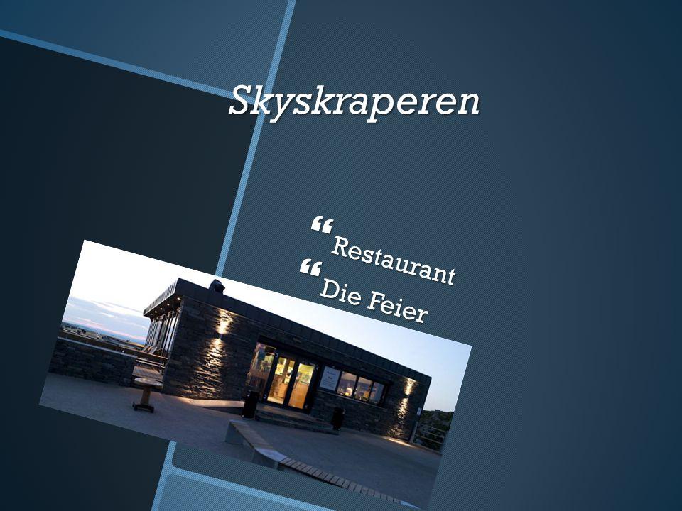 Skyskraperen  Restaurant  Die Feier