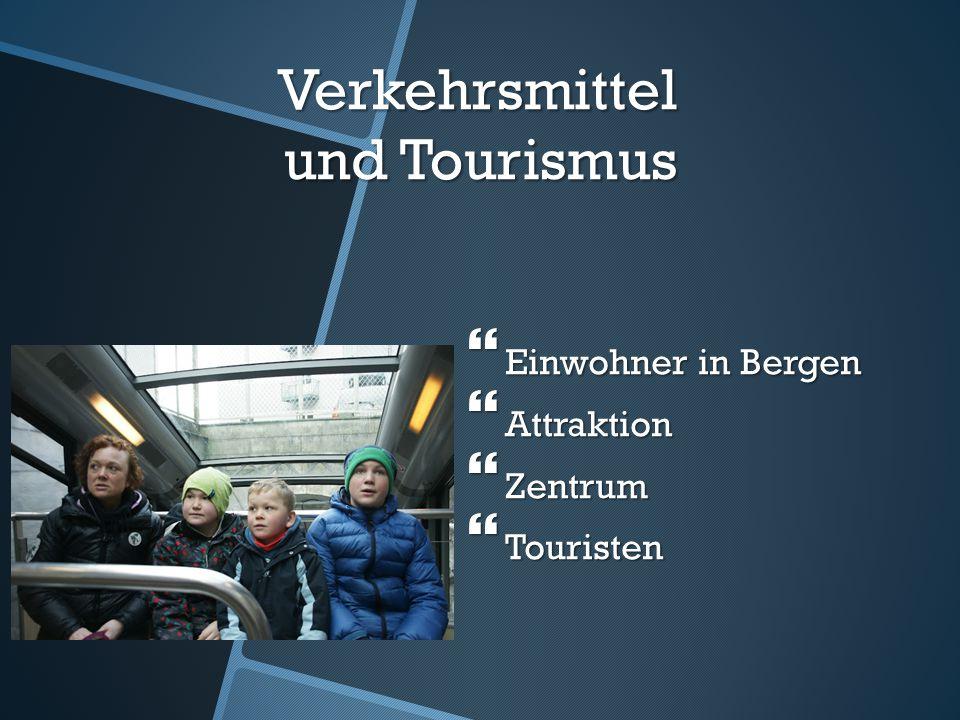 Verkehrsmittel und Tourismus  Einwohner in Bergen  Attraktion  Zentrum  Touristen