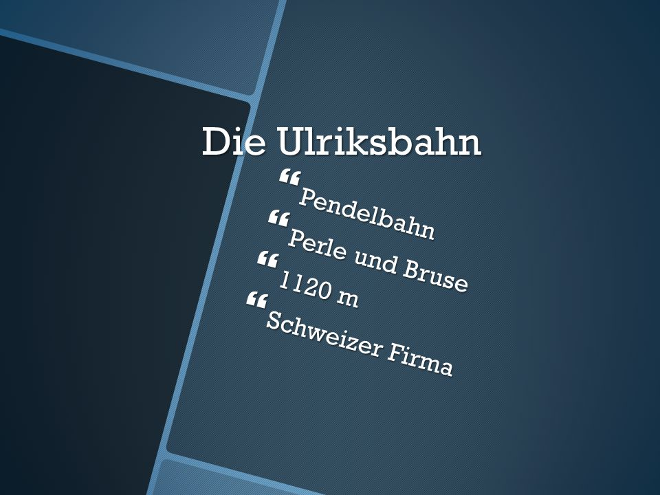 Die Ulriksbahn  Pendelbahn  Perle und Bruse  1120 m  Schweizer Firma