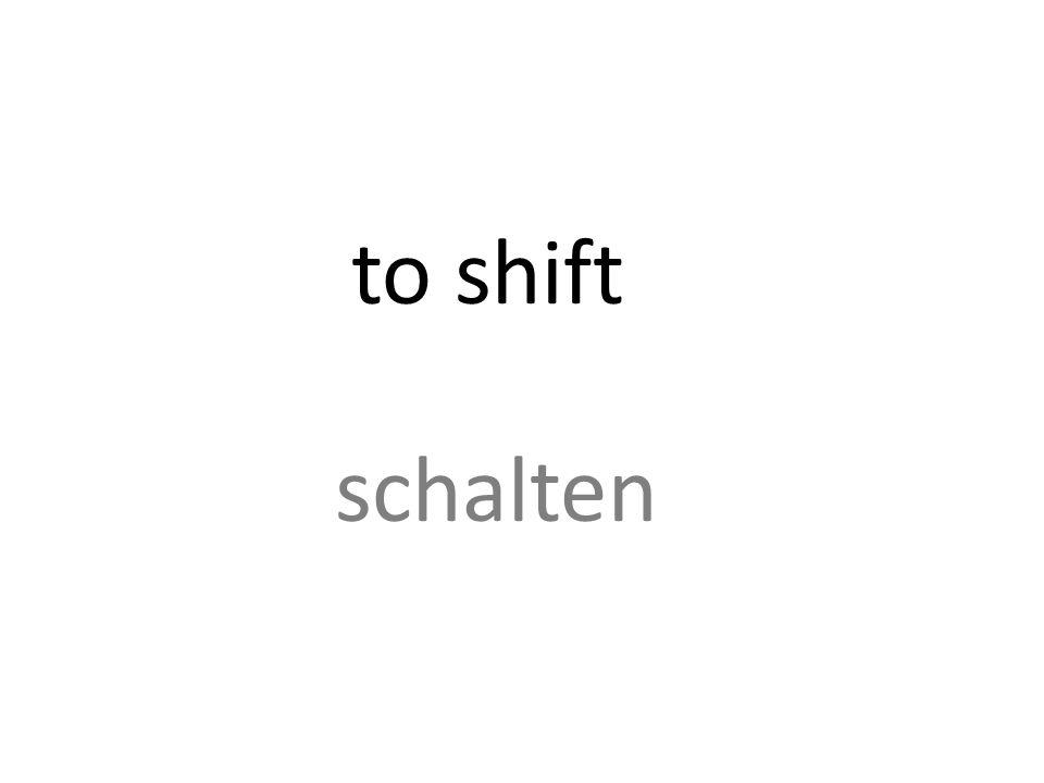 to shift schalten