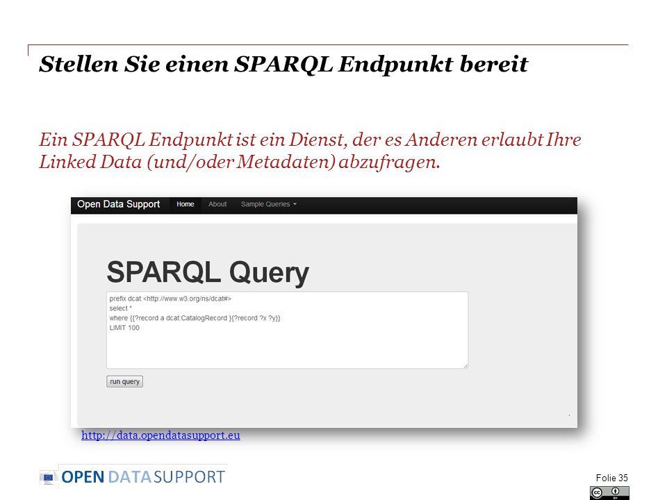 Stellen Sie einen SPARQL Endpunkt bereit Ein SPARQL Endpunkt ist ein Dienst, der es Anderen erlaubt Ihre Linked Data (und/oder Metadaten) abzufragen.