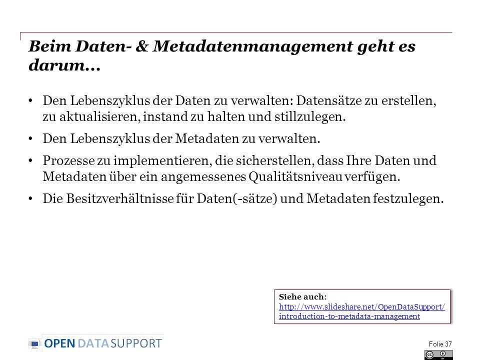 Beim Daten- & Metadatenmanagement geht es darum...
