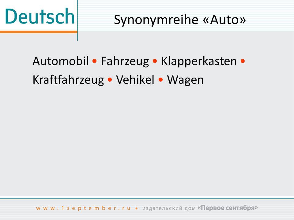 Synonymreihe «Auto» Automobil Fahrzeug Klapperkasten Kraftfahrzeug Vehikel Wagen