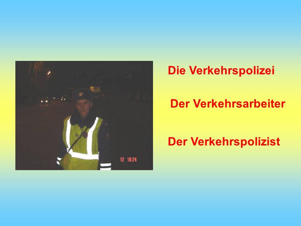 Die Verkehrspolizei Der Verkehrsarbeiter Der Verkehrspolizist