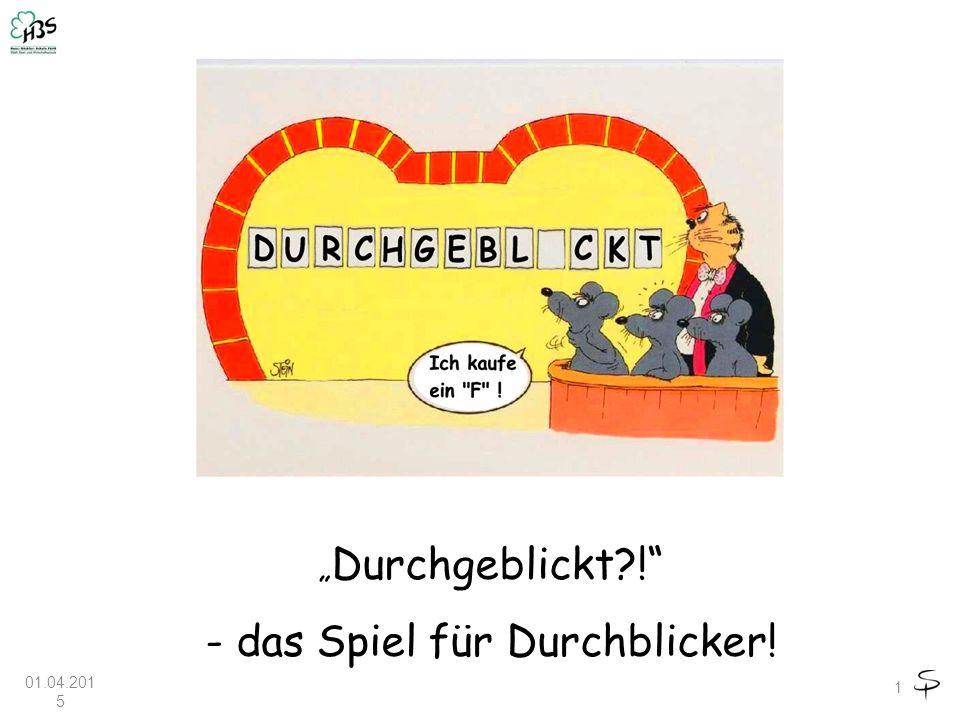 """1 """" Durchgeblickt?! - das Spiel für Durchblicker! 01.04.2015"""