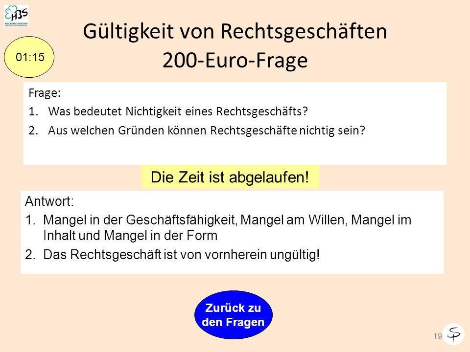 Gültigkeit von Rechtsgeschäften 18 Zurück zu den Fragen Joker! 100 € Glück gehabt! 100-Euro-Frage